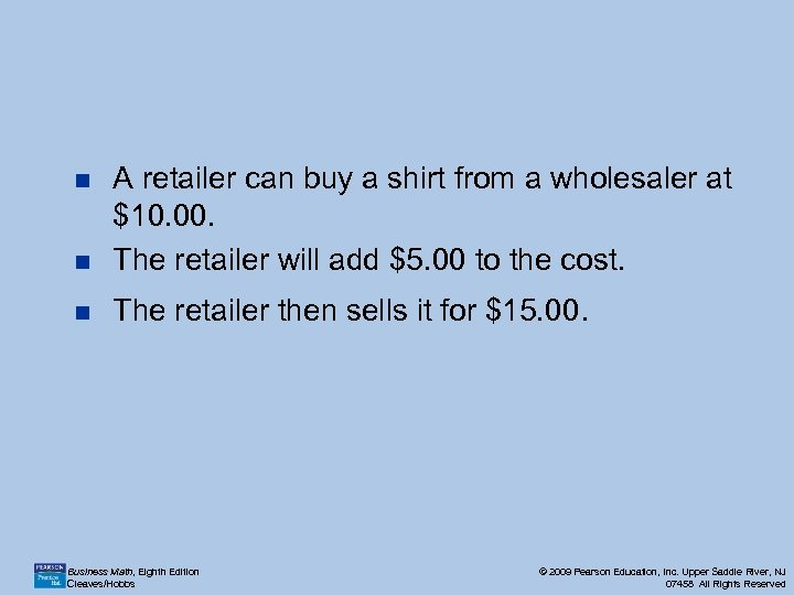 n A retailer can buy a shirt from a wholesaler at $10. 00. The