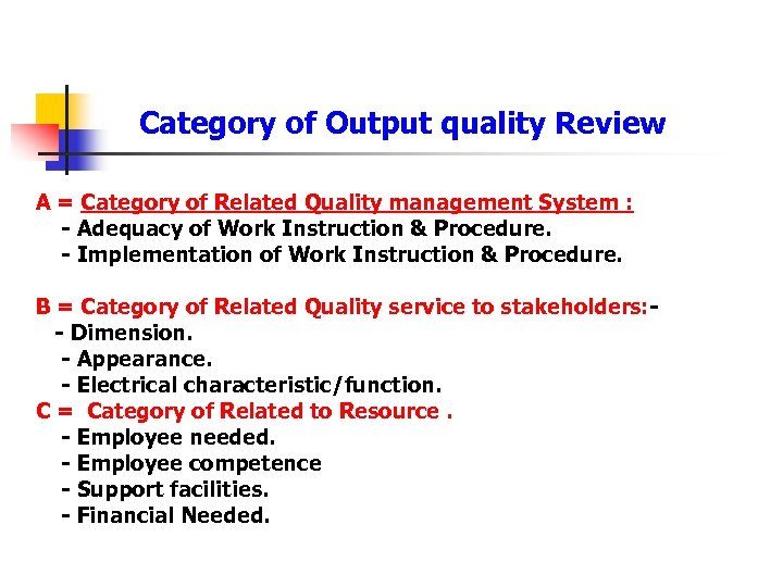 what are the three main category of outputs of quality control The main outputs of quality control include quality  what are the three main outcomes of quality control  related to quality briefly describe each category.
