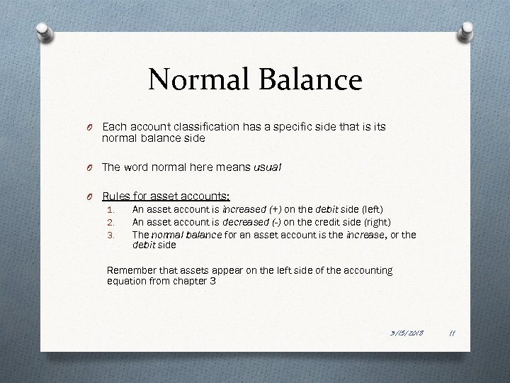 Normal Balance O Each account classification has a specific side that is its normal