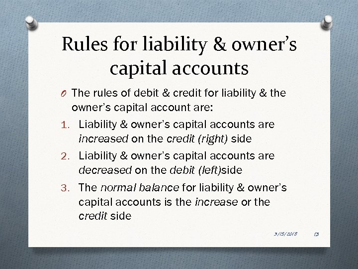 Rules for liability & owner's capital accounts O The rules of debit & credit