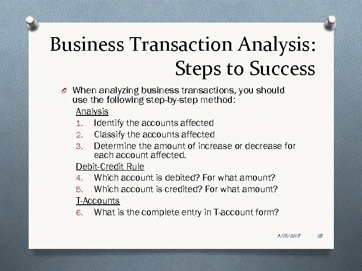 Business Transaction Analysis: Steps to Success O When analyzing business transactions, you should use