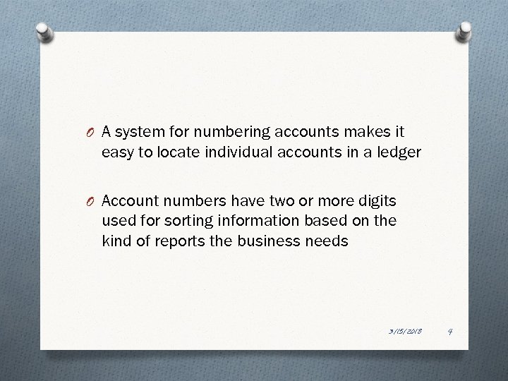 O A system for numbering accounts makes it easy to locate individual accounts in