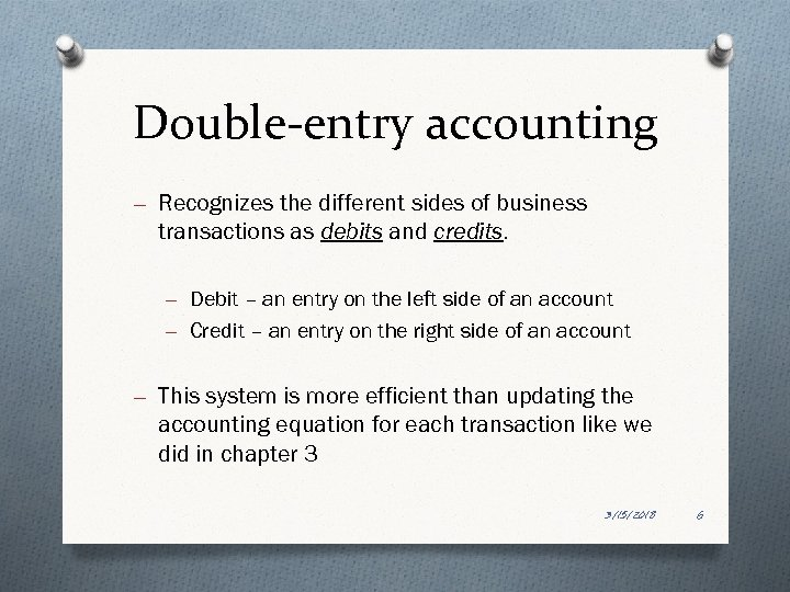 Double-entry accounting – Recognizes the different sides of business transactions as debits and credits.