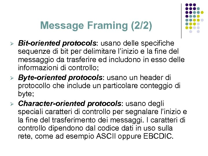Message Framing (2/2) Ø Ø Ø Bit-oriented protocols: usano delle specifiche sequenze di bit