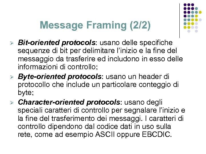 Message Framing (2/2) Ø Ø Ø Bit-oriented protocols: usano delle specifiche sequenze di bit