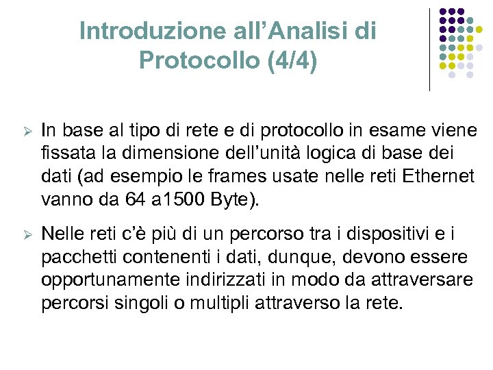 Introduzione all'Analisi di Protocollo (4/4) Ø In base al tipo di rete e di