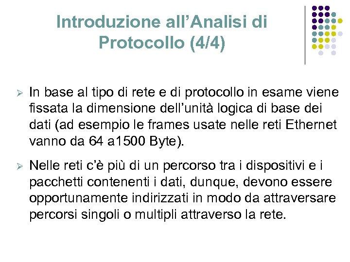 Introduzione all'Analisi di Protocollo (4/4) Ø In base al tipo di rete e di