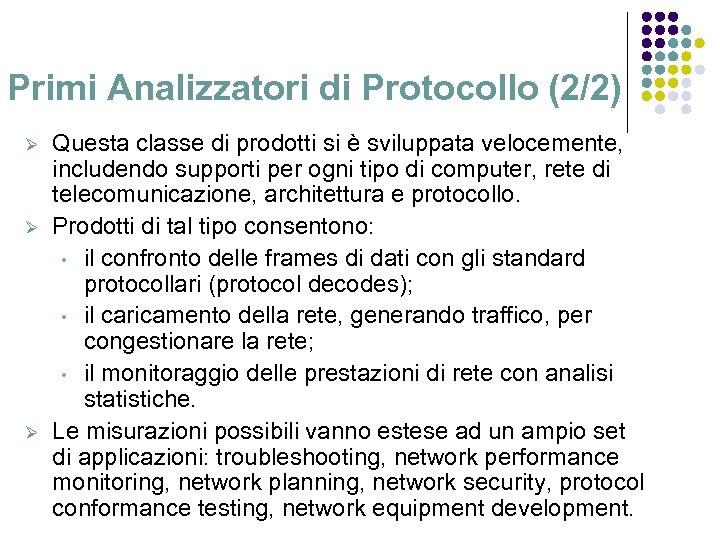 Primi Analizzatori di Protocollo (2/2) Ø Ø Ø Questa classe di prodotti si è