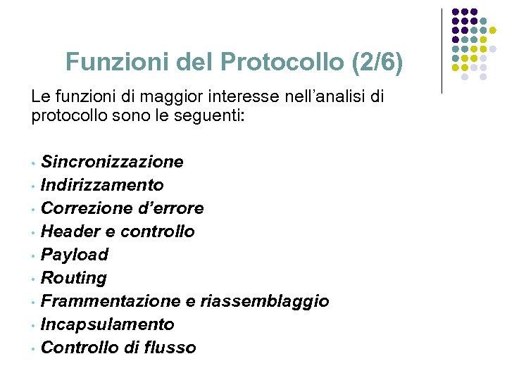 Funzioni del Protocollo (2/6) Le funzioni di maggior interesse nell'analisi di protocollo sono le