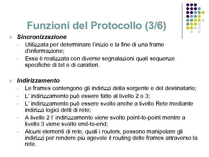 Funzioni del Protocollo (3/6) Ø Sincronizzazione • Utilizzata per determinare l'inizio e la fine