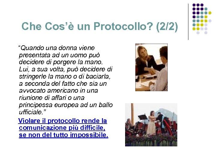 """Che Cos'è un Protocollo? (2/2) """"Quando una donna viene presentata ad un uomo può"""