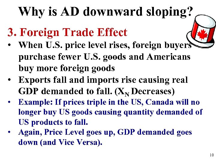 Why is AD downward sloping? 3. Foreign Trade Effect • When U. S. price