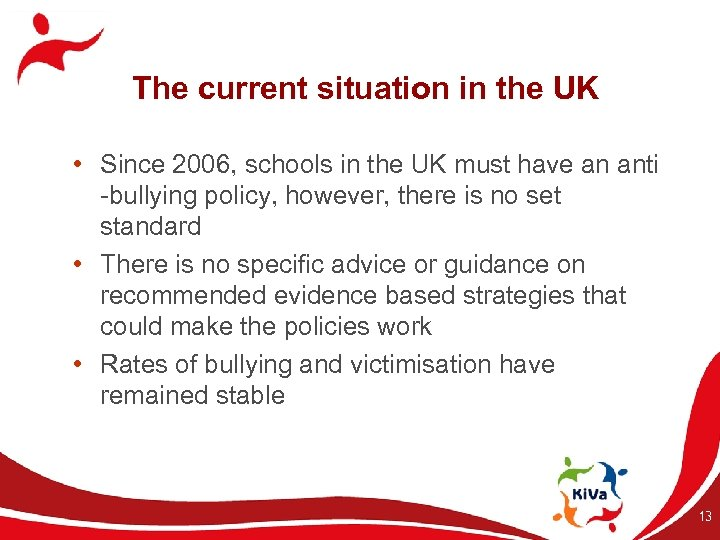 The current situation in the UK • Since 2006, schools in the UK must
