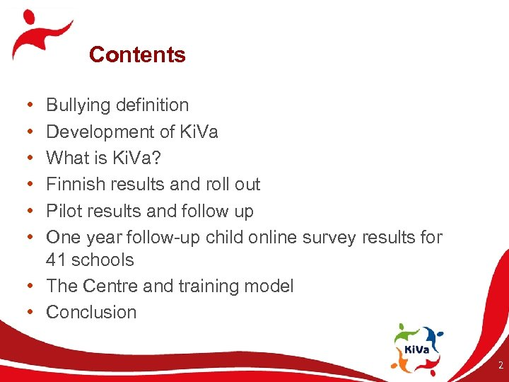 Contents • • • Bullying definition Development of Ki. Va What is Ki. Va?