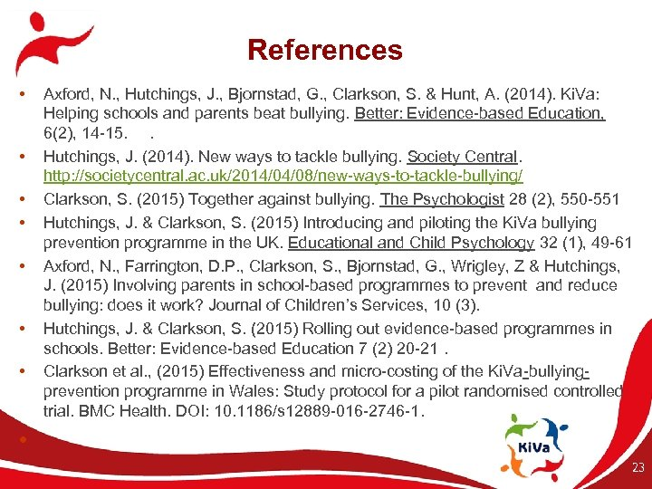References • • Axford, N. , Hutchings, J. , Bjornstad, G. , Clarkson, S.