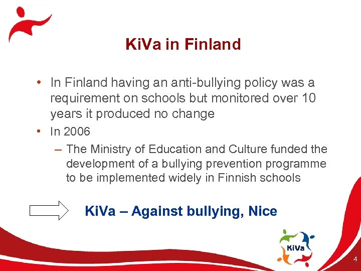 Ki. Va in Finland • In Finland having an anti-bullying policy was a requirement