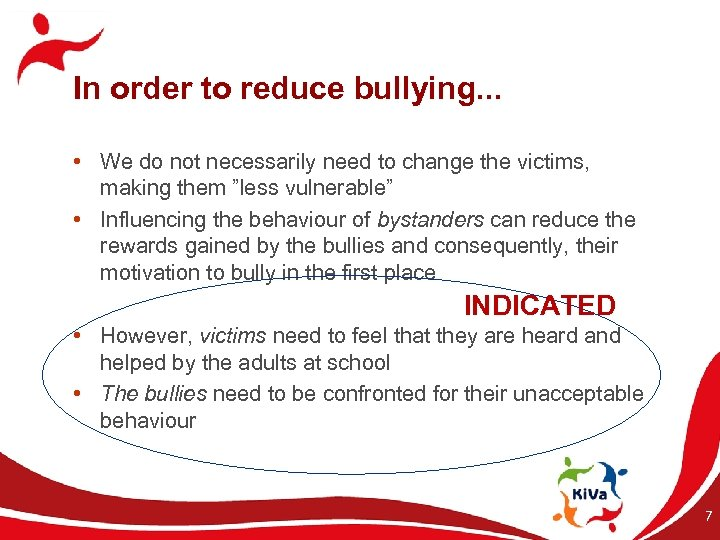 In order to reduce bullying. . . • We do not necessarily need to