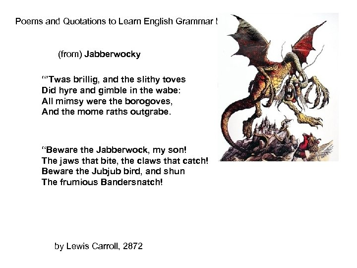"""Poems and Quotations to Learn English Grammar by… (from) Jabberwocky """"'Twas brillig, and the"""