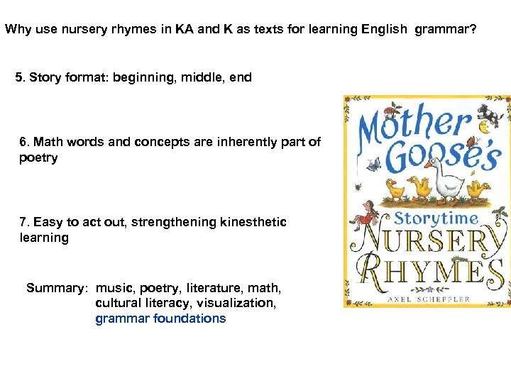 Why use nursery rhymes in KA and K as texts for learning English grammar?