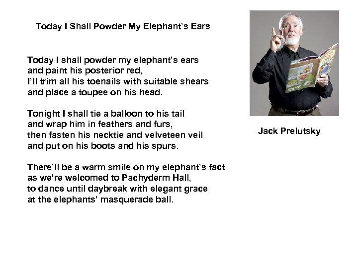 Today I Shall Powder My Elephant's Ears Today I shall powder my elephant's ears