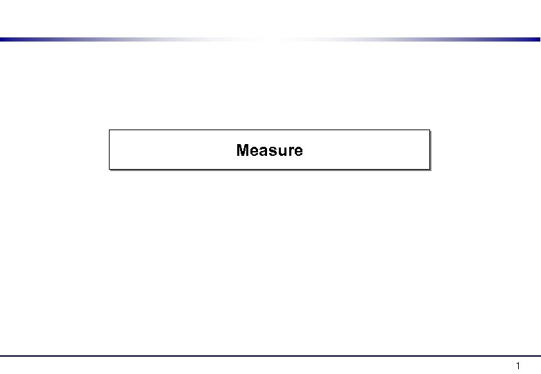 Measure 1