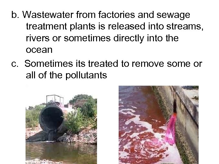 b. Wastewater from factories and sewage treatment plants is released into streams, rivers or