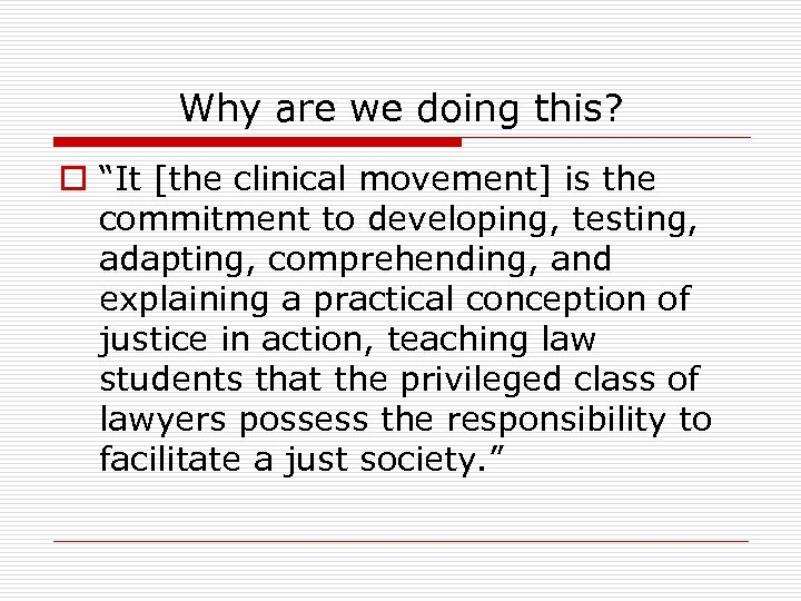 """Why are we doing this? o """"It [the clinical movement] is the commitment to"""