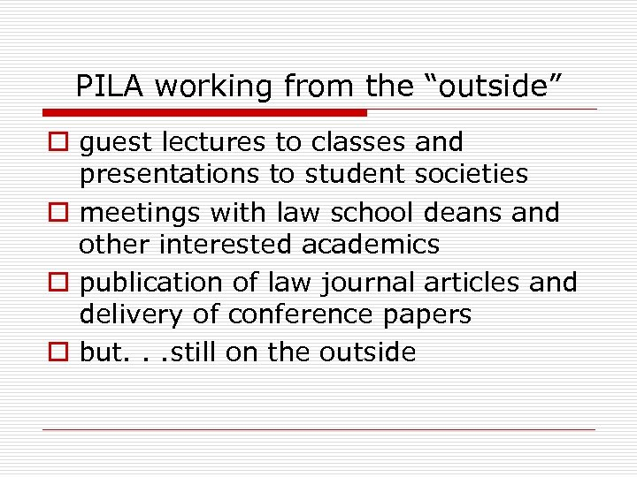 """PILA working from the """"outside"""" o guest lectures to classes and presentations to student"""