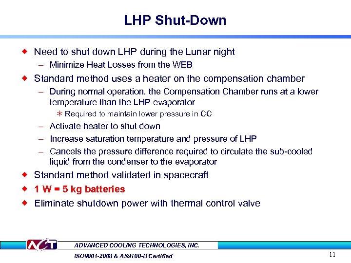 LHP Shut-Down ® Need to shut down LHP during the Lunar night – Minimize