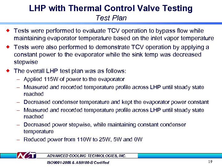 LHP with Thermal Control Valve Testing Test Plan ® Tests were performed to evaluate