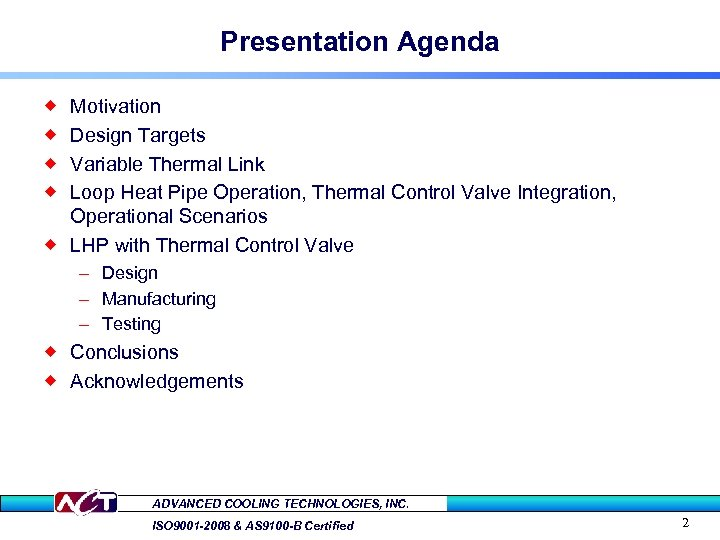 Presentation Agenda Motivation Design Targets Variable Thermal Link Loop Heat Pipe Operation, Thermal Control