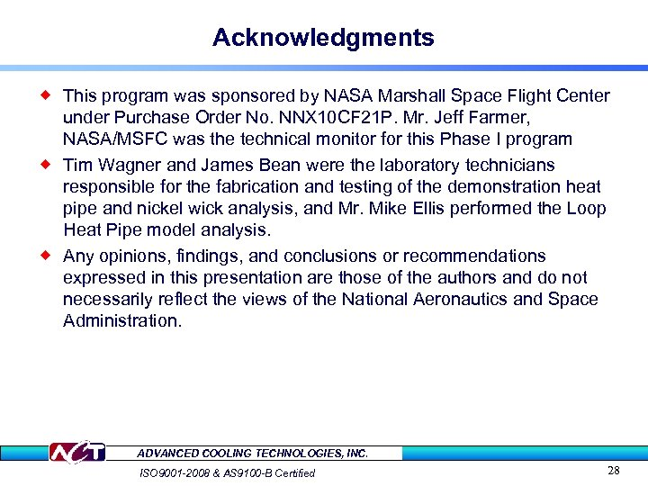 Acknowledgments ® This program was sponsored by NASA Marshall Space Flight Center under Purchase