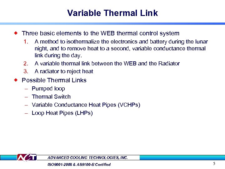 Variable Thermal Link ® Three basic elements to the WEB thermal control system 1.