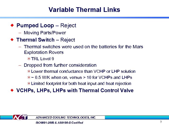 Variable Thermal Links ® Pumped Loop – Reject – Moving Parts/Power ® Thermal Switch
