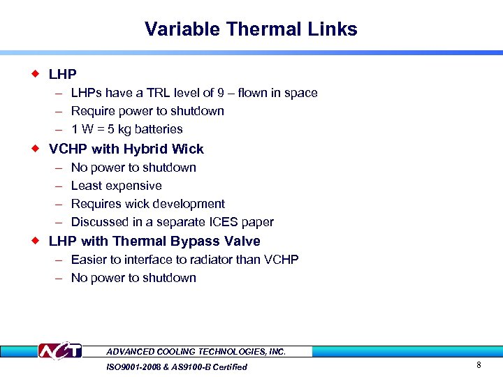 Variable Thermal Links ® LHP – LHPs have a TRL level of 9 –