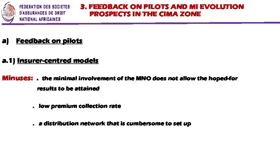 3. FEEDBACK ON PILOTS AND MI EVOLUTION PROSPECTS IN THE CIMA ZONE a) Feedback