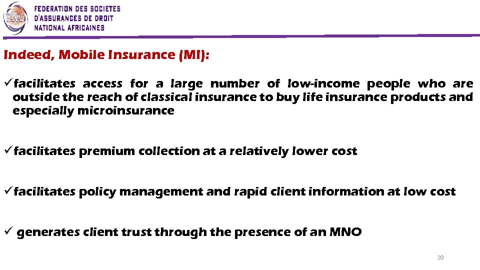Indeed, Mobile Insurance (MI): üfacilitates access for a large number of low-income people who