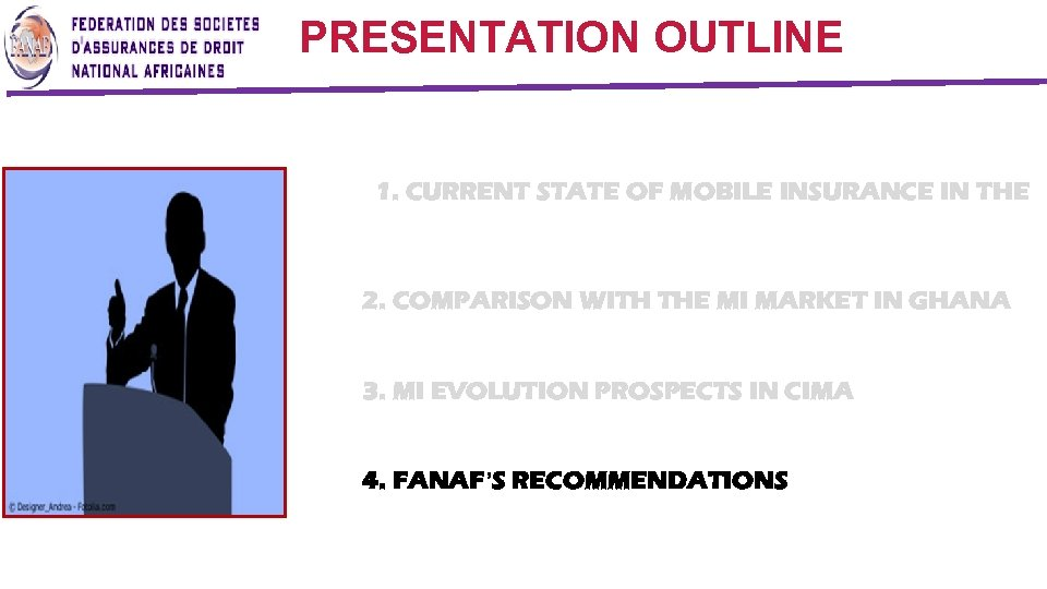 PRESENTATION OUTLINE CIMA ZONE 1. CURRENT STATE OF MOBILE INSURANCE IN THE 2. COMPARISON