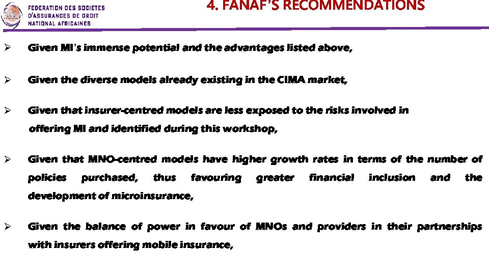 4. FANAF'S RECOMMENDATIONS Ø Given MI's immense potential and the advantages listed above, Ø