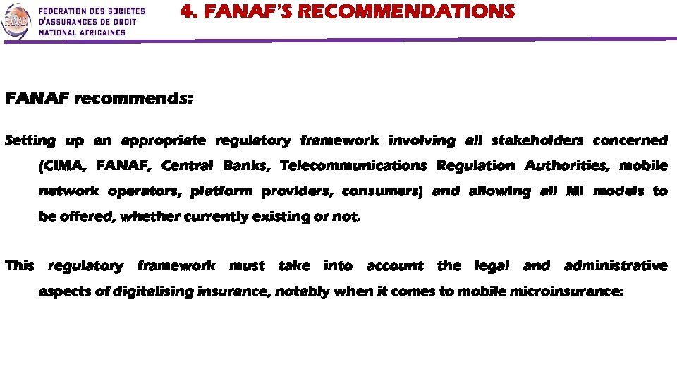 4. FANAF'S RECOMMENDATIONS FANAF recommends: Setting up an appropriate regulatory framework involving all stakeholders