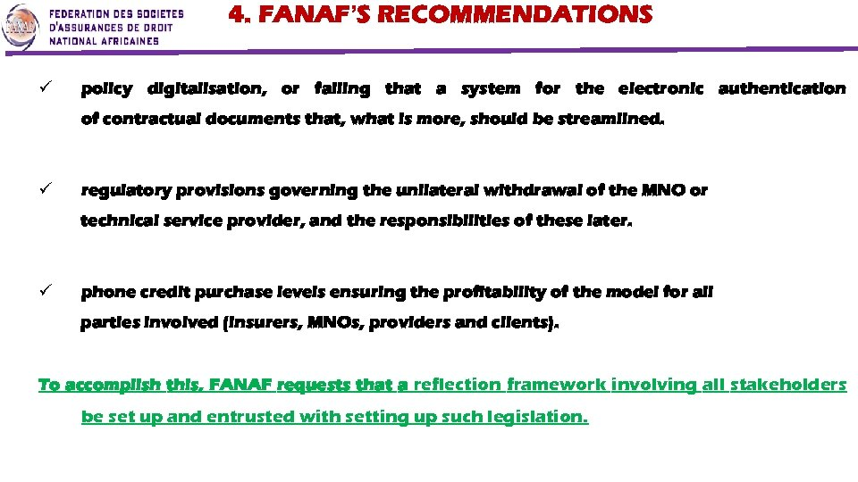 4. FANAF'S RECOMMENDATIONS ü policy digitalisation, or failing that a system for the electronic