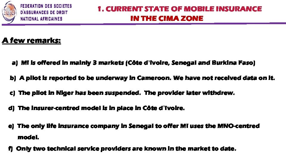 1. CURRENT STATE OF MOBILE INSURANCE IN THE CIMA ZONE A few remarks: a)