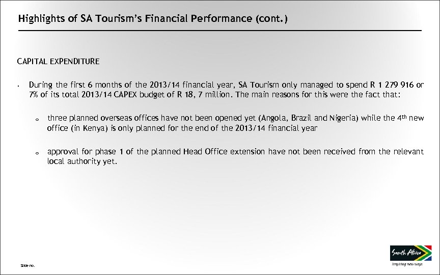 Highlights of SA Tourism's Financial Performance (cont. ) CAPITAL EXPENDITURE • During the first