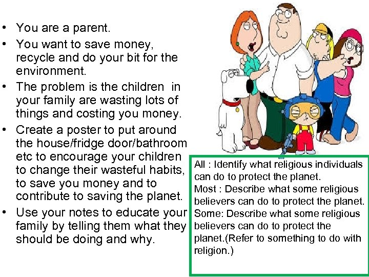 • You are a parent. • You want to save money, recycle and