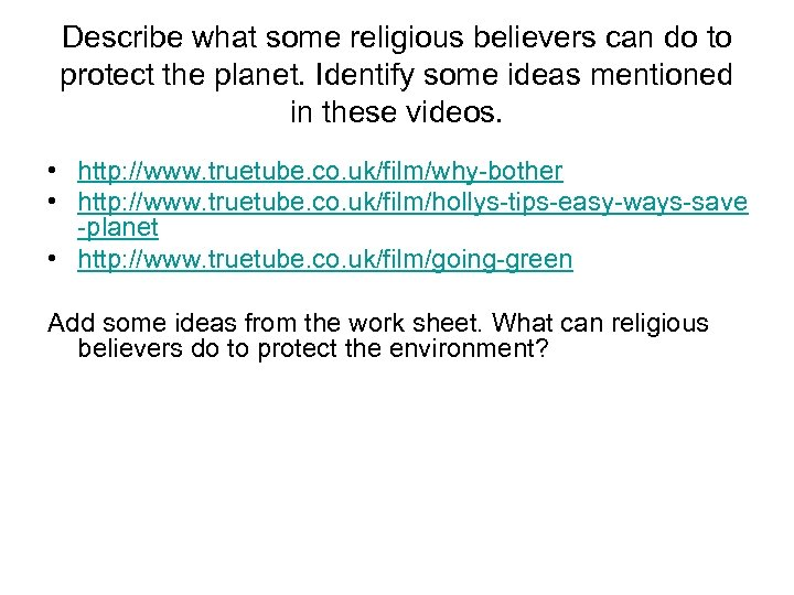 Describe what some religious believers can do to protect the planet. Identify some ideas