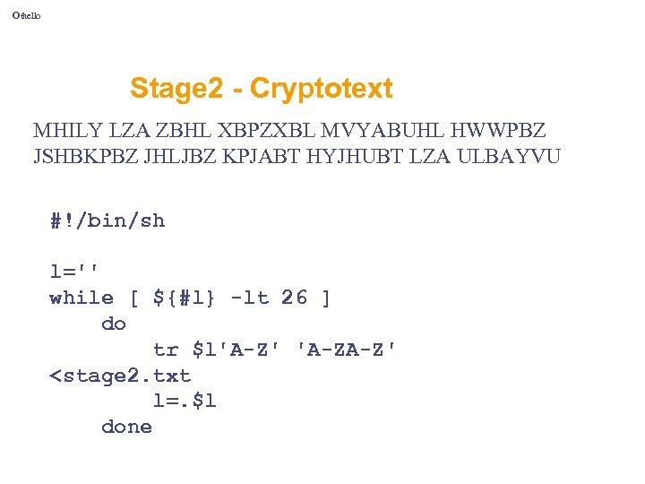 Othello Stage 2 - Cryptotext MHILY LZA ZBHL XBPZXBL MVYABUHL HWWPBZ JSHBKPBZ JHLJBZ KPJABT