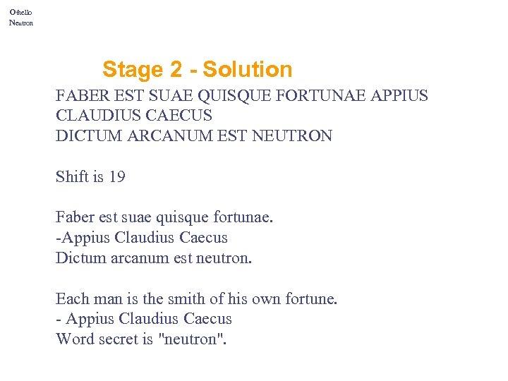 Othello Neutron Stage 2 - Solution FABER EST SUAE QUISQUE FORTUNAE APPIUS CLAUDIUS CAECUS