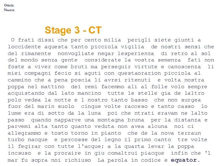 Othello Neutron Stage 3 - CT o_DVa. Ui_Li. EEi_SOe_Ye. V_Sen. Uo_Wi*ia_Ye. Vi. J*i_Eie. Ue_Ji.