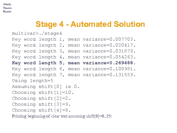 Othello Neutron Equator Stage 4 - Automated Solution multivac>. /stage 4 Key word length