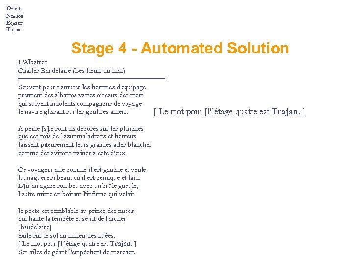 Othello Neutron Equator Trajan Stage 4 - Automated Solution L'Albatros Charles Baudelaire (Les fleurs